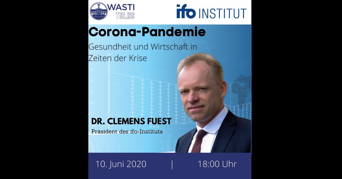 Clemens Fuest über die Corona-Pandemie | Wasti Talks 1